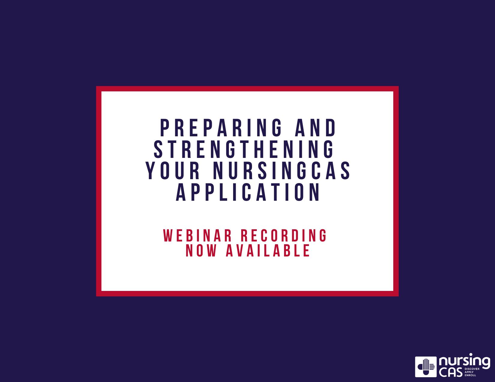 Preparing and Strengthening Your NursingCAS Application Webinar Recording Image